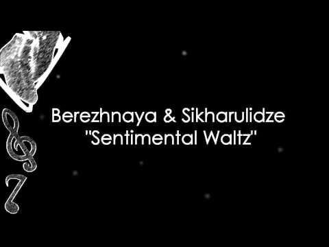 Elena Berezhnaya & Anton Sikharulidze - Sentimental Waltz (Music)