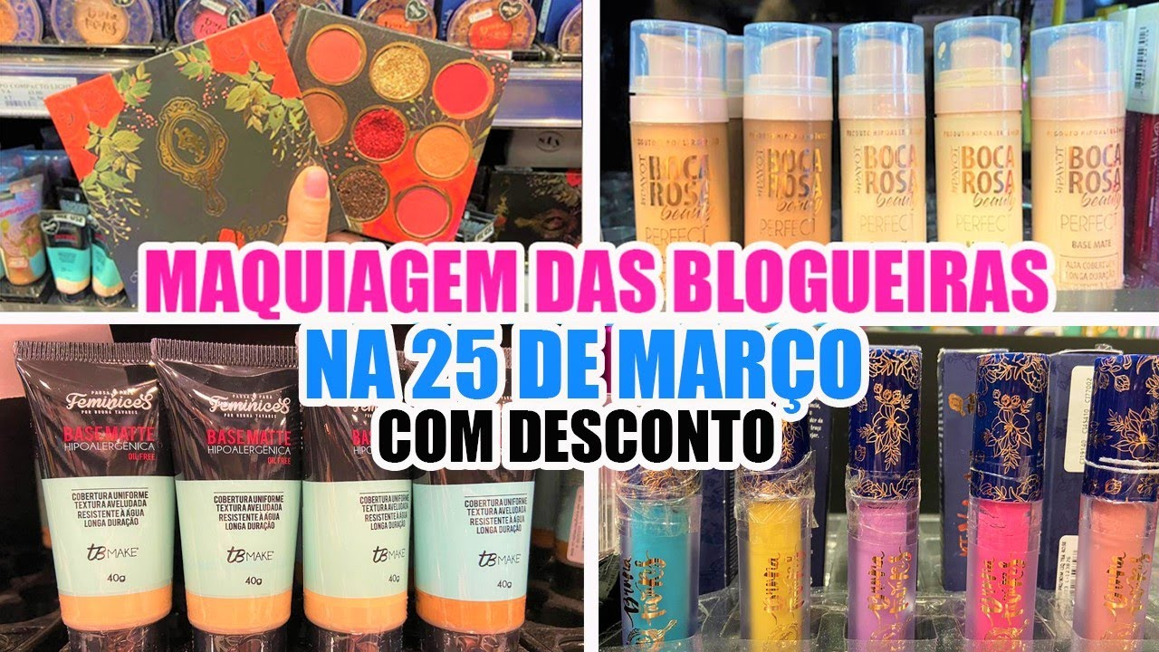 25 DE MARÇO - MAQUIAGEM DAS BLOGUEIRAS - BRUNA TAVARES, BOCA ROSA, MARI MARIA