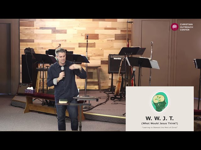 Sunday 1-10-2021: What Would Jesus Think - Part III