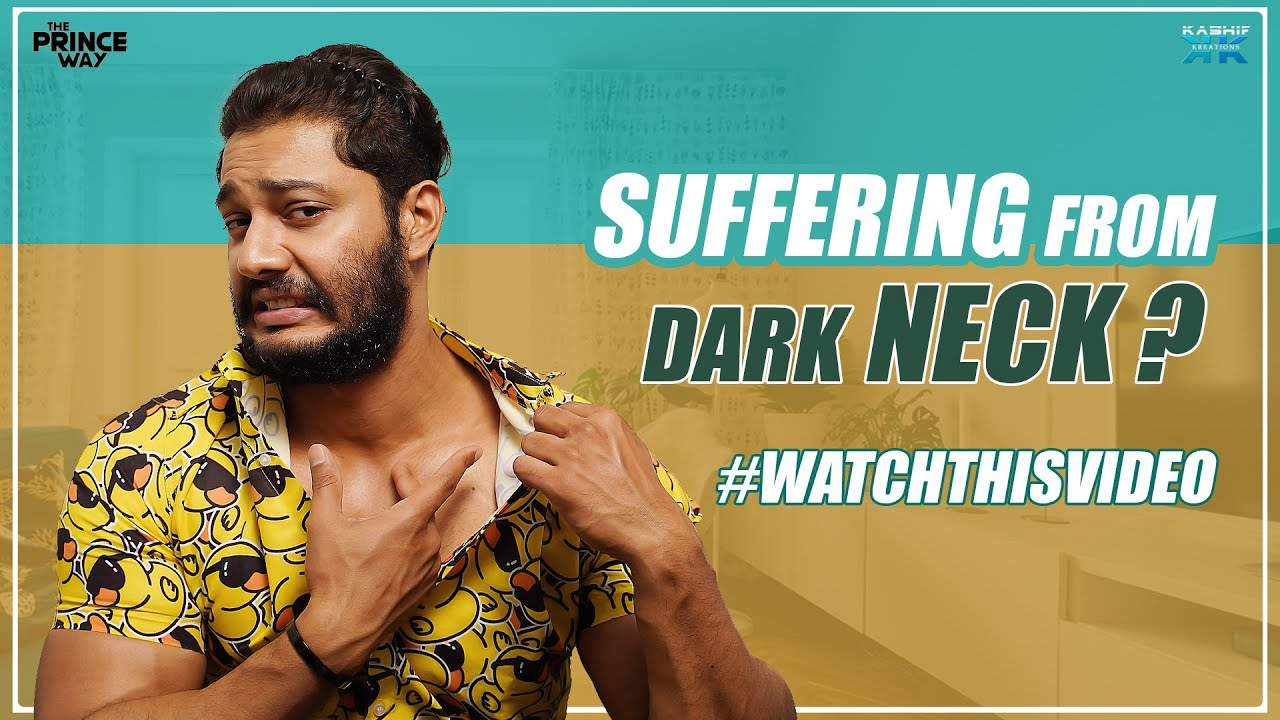 Suffering From Dark Neck.? Watch this video || Prince || The Prince Way