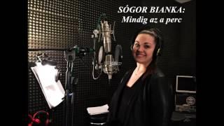 Mindig az a perc a legszebb perc - Sógor Bianka