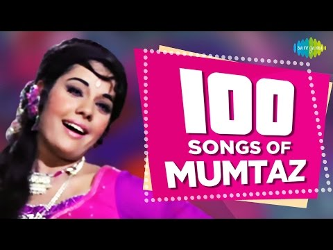 100-songs-of-mumtaz-|-मुमताज़-के-100-गाने-|-hd-songs-|-one-stop-jukebox