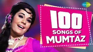 100 Songs Of Mumtaz , मुमताज़ के 100 गाने , HD Songs , One Stop Jukebox