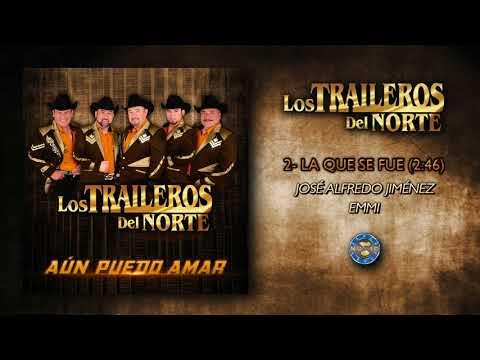 Los Traileros del Norte - La Que Se Fue ( Audio Oficial )