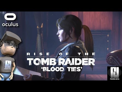 EXPLORING CROFT MANOR IN VR // RISE OF THE TOMB RAIDER - BLOOD TIES DLC // Oculus +Touch // GTX 1060