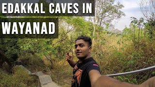 WAYANAD IN KERALA - TREK TO EDAKKAL CAVES