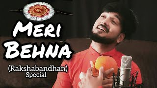 Meri Behna | Rakshabandhan Special | Rakhi Day | Darpan Shah