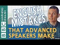 BBC English Masterclass: Advanced Learner Mistakes