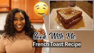 COOK WITH ME: HOW TO MAKE FRENCH TOAST RECIPE THE TANYA TAKEOVER