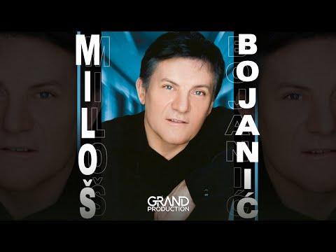 Milos Bojanic  Ako ima Boga  Audio 2002