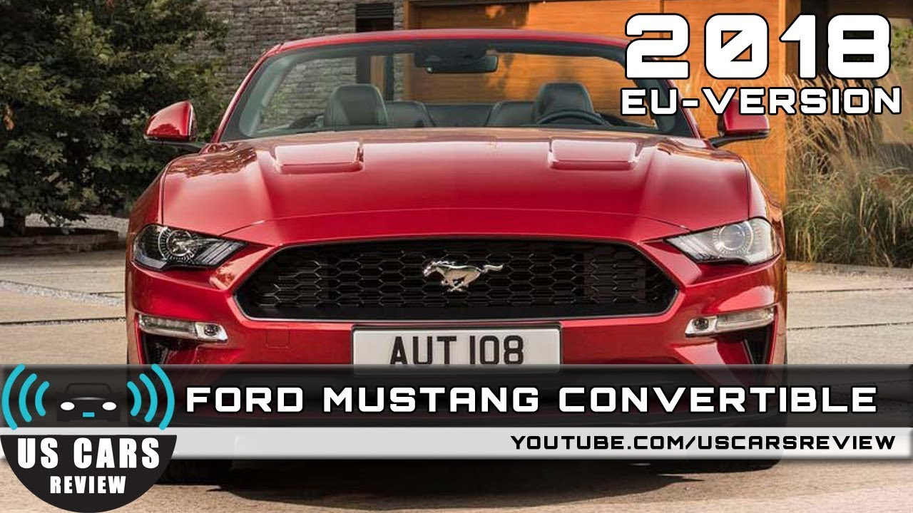 2018 ford mustang convertible eu version review