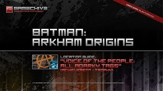 Batman: Arkham Origins (PS3) Gamechive (Voice of the People: Anarky Tags Location Guide)