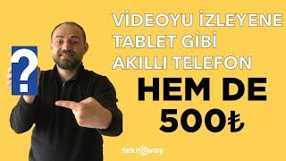 500 TL'ye Akıllı Telefon