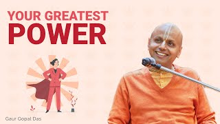 Greatest Power in The World | By Gaur Gopal Das