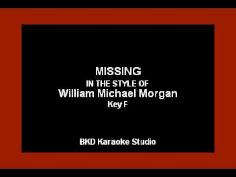 Missing (In the Style of William Michael Morgan) (Karaoke with Lyrics)