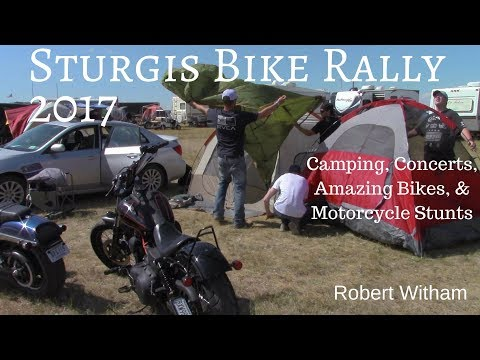 Sturgis Bike Rally 2017 - Camping, Concerts, Amazing Bikes, and Motorcycle Stunts