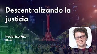 #bslmex2019: Federico Ast - Descentralizando la justicia