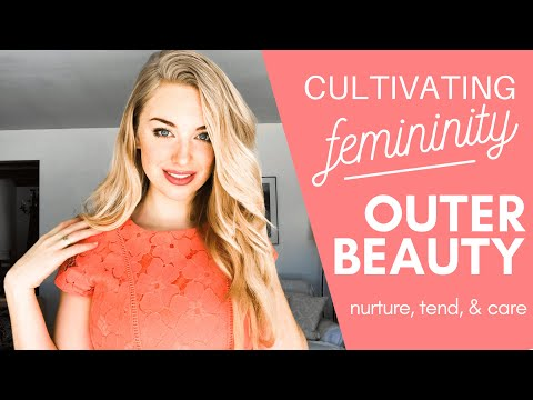How to Be More Feminine: Outer Beauty
