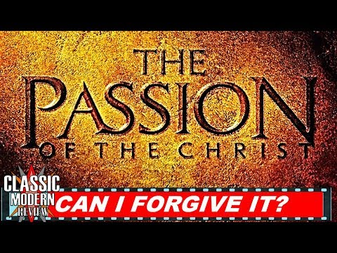 Download The Passion of the Christ - Can I Forgive It? - Review