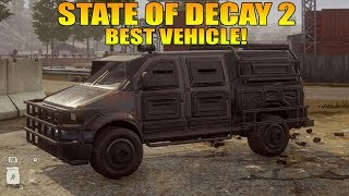 BEST VEHICLE IN STATE OF DECAY 2