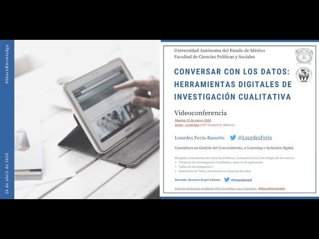"""Conversando con los datos: herramientas digitales de investigación cualitativa"""", Lourdes Feria"""