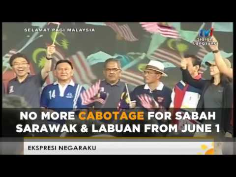 PM Najib Announces the abolishment of cabotage for Sarawak, Sabah and Labuan from June 1
