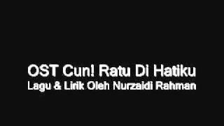 OST Cun! Ratu Di Hatiku.mp4