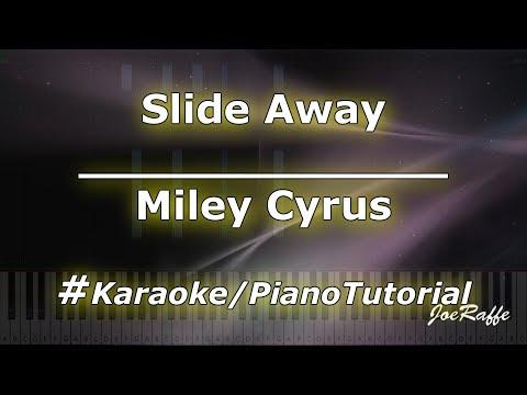 Miley Cyrus - Slide Away KaraokePianoTutorialInstrumental
