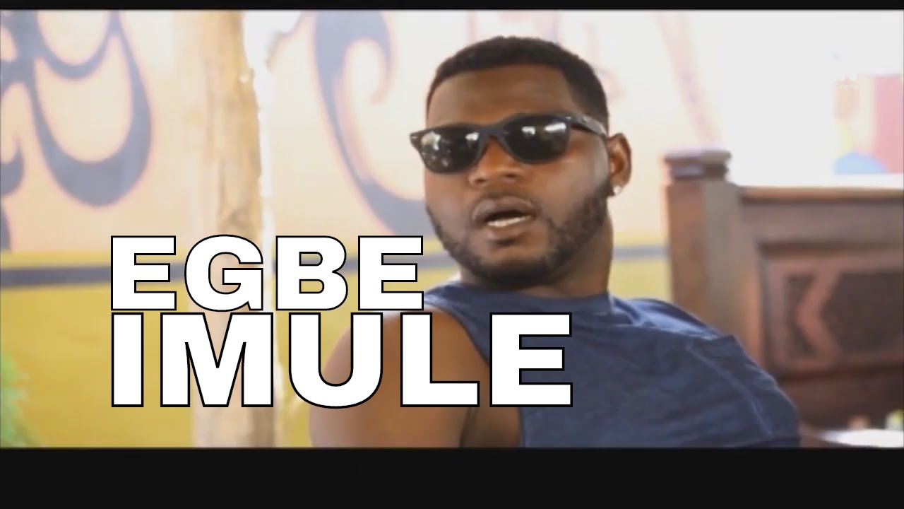 EGBE IMULE --Latest Nollywood Movie 2016