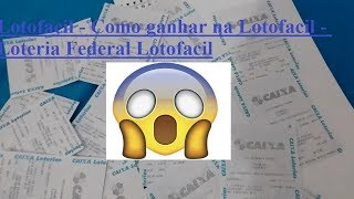 Lotofacil - Como ganhar na Lotofacil - Loteria Federal Lotofacil