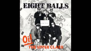 EIGHT BALLS - OI! THE UPPERCLASS (komplettes Album)