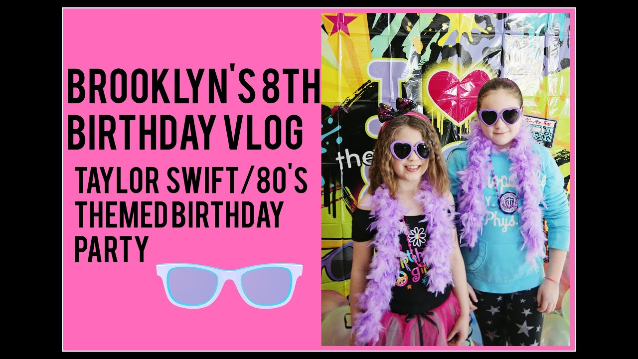 Brooklyn S Taylor Swift 80 S Themed Birthday Party Youtube