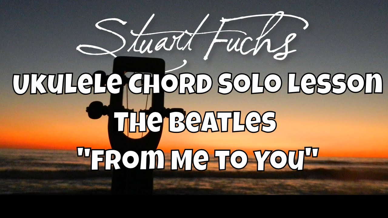 Beatles ukulele chord solo lesson from me to you youtube beatles ukulele chord solo lesson from me to you hexwebz Images