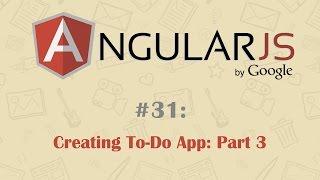 AngularJS Tutorial 31: Creating To-Do App: Part 3