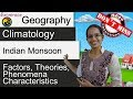 Indian Monsoon - Factors, Theories, Phenomena & Characteristics (Examrace - Dr. Manishika)