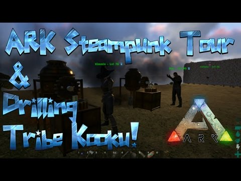 ARK Survival Evolved | Steampunk Tour | Drilling | Tribe Kooku