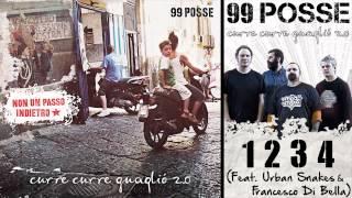99 POSSE - 1234 (Feat. Urban Snakes & Francesco Di Bella) - Curre Curre Guagliò 2.0