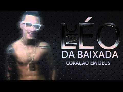MC LÉO DA BAIXADA - CORAÇÃO EM DEUS (PRODUZIDA) VÍDEO OFICIAL HD 2013