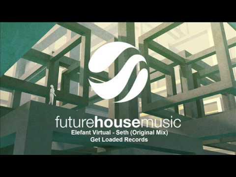 Elefant Virtual - Seth (Original Mix) Get Loaded Records (Future House Music)