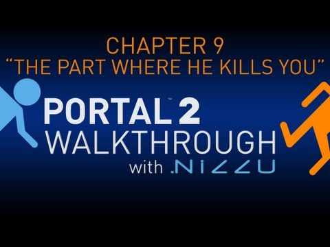 Portal 2 Chapter 9 The Part Where He Kills You Walkthrough No Commentary