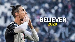 Cristiano Ronaldo ► Believer - Imagine Dragons | Skills & Goals 2020