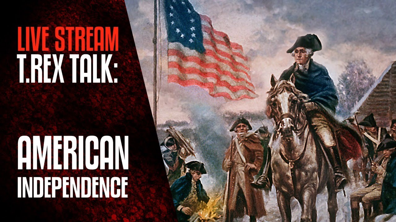 T.REX TALK: American Independence