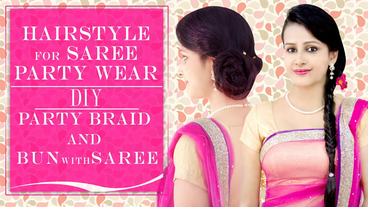 Different hairstyles to try with sarees - Hairstyle For Saree Party Wear Diy Party Braid And Bun With Saree Khoobsurati Studio Youtube