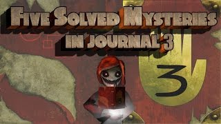 Five Solved Mysteries In Journal 3