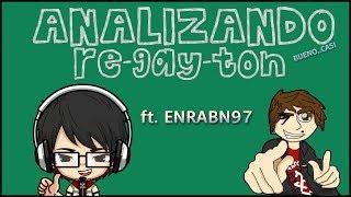 DOY MI OPINION SOBRE EL RE-GAY-TON (ft Enrabn97)