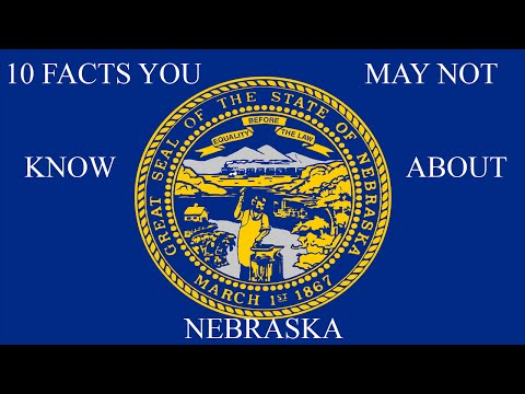 Nebraska - 10 Facts You May Not Know