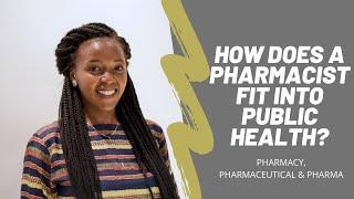Pharmacy, Pharmaceutical & Pharma | How does a Pharmacist fit into public health?