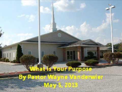 May 5, 2013 - What is Your Purpose - James 4 - Wayne Vanderwier