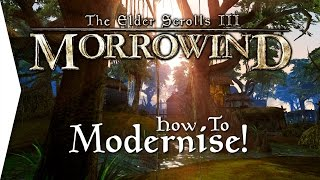 Modernising Morrowind ► How To Install Morrowind Overhaul, Rebirth & Tamriel Rebuilt!