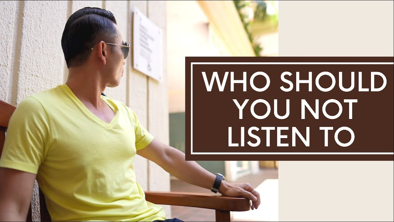 Who Should You Not Listen To